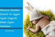 Bilmeniz Gereken Güvenli Ve Uygun Fiyatlı Organik Bebek Giyim Markaları